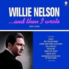Nelson Willie - And Then I Wrote