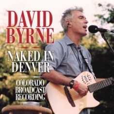 David Byrne - Naked In Denver (Live 2001)