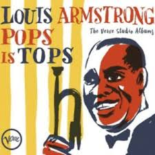 Louis Armstrong - Pops Is Tops:  Verve Studio Albums