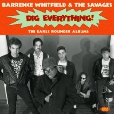 Whitfield Barrence & The Savages - Dig Everything!
