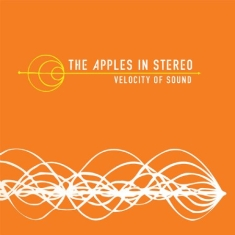 Apples In Stereo - Velocity Of Sound