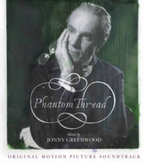 Jonny Greenwood - Phantom Thread (Original Motio