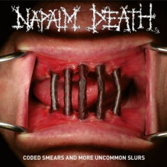 Napalm Death - Coded Smears And More Uncommon Slur