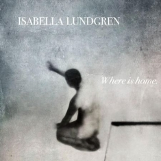 Isabella Lundgren - Where Is Home