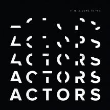 Actors - It Will Come To You (Green Vinyl)