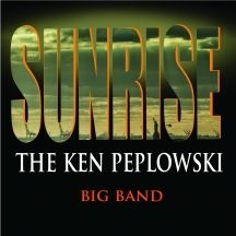 Peplowski Ken - Sunrise: The Ken Peplowski Big Band