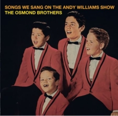 Osmond Brothers - Songs We Sang On The Andy Williams