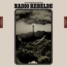 Baboon Show - Radio Rebelde (Digipak With Bonus T