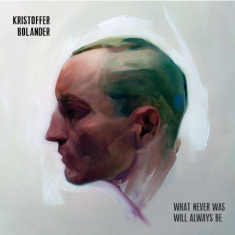 Boander Kristoffer - What Never Was Will Always Be