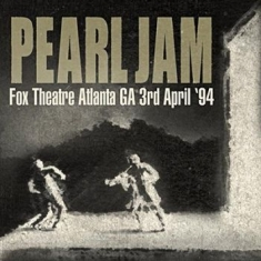 Pearl Jam - Fox Theatre, Atlanta, 3Rd April '94