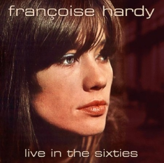 Francoise Hardy - Live In The Sixties (Fm)