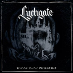 Lychgate - The Contagion In Nine Steps