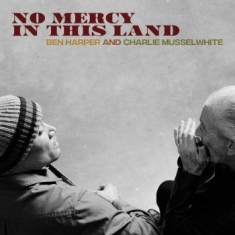 Ben Harper And Charlie Musselwhite - No Mercy In This Land (Blue Vinyl)