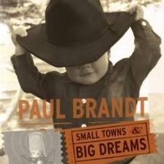 Brandt Paul - Small Towns And Big Dreams