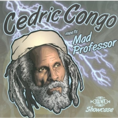 Cedric Congo Meets Mad Professor - Ariwa Dub Showcase