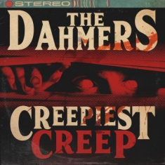 Dahmers The - Creepiest Creep
