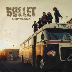 Bullet - Dust To Gold (+Cd)