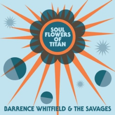 Whitfield Barrence & The Savages - Soul Flowers Of Titan