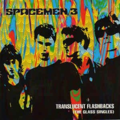 Spacemen 3 - Translucent Flashbacks12