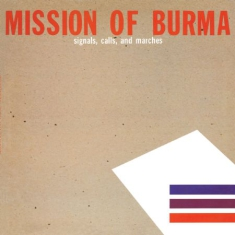 Mission Of Burma - Signals, Calls And Marches & .. (+7