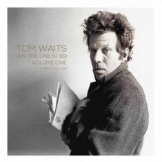 Tom Waits - On The Line In '89 Vol. 1