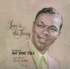 Cole Nat King - Love Is The Thing