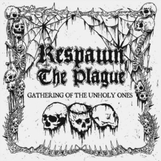 Respawn The Plague - Gathering Of The Unholy Ones (Green