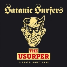 Satanic Surfers - Usurper The (B/W Skate, Don't Care,