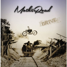 Mother Road - Drive