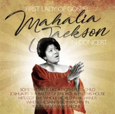 Mahalia Jackson - First Lady Of Gospel In Concert