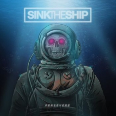 Sink The Ship - Persevere