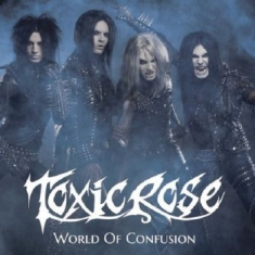 Toxic Rose - World Of Confusion