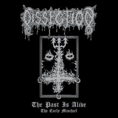 Dissection - The Past Is Alive (The Early Mischi