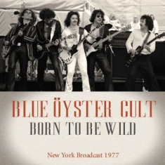 Blue Oyster Cult - Born To Be Wild (Live Broadcast 197
