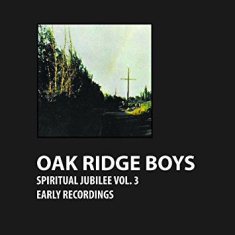 Oak Ridge Boys - Spiritual Jubilee Vol. 3