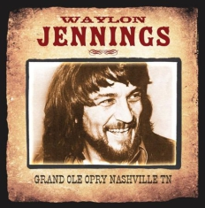 Jennings Waylon - Grand Ole Opry Nashville Tn