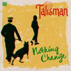 Talisman - Nothing Change (Best Of 1977-2018)