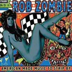 Rob Zombie - American Made Music To Strip By (2L