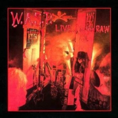 W.A.S.P. - Live..In The Raw