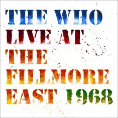 Who - Live At Fillmore East 1968 (2Cd)