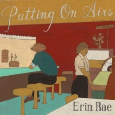 Rae Erin - Putting On Airs