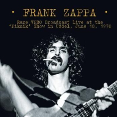 Frank Zappa - Live At 'piknik' Show In Ulden 1970