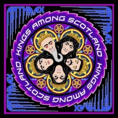 Anthrax - Kings Among Scotland ( 2Cd Digipak)
