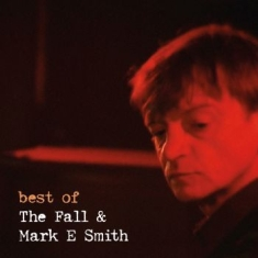 Fall The & Mark E Smith - Best Of
