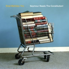Brad Mehldau Trio - Seymour Reads The Constitution