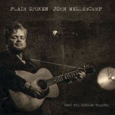 Mellencamp John - Plain Spoken - From Chicago Theatre