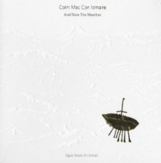Mac Con Iomaire Colm - And Now The Weather