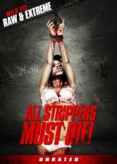 All Strippers Must Die! - Film