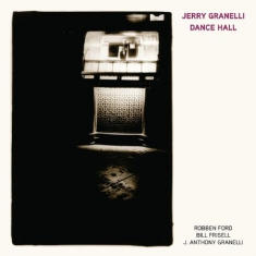 Granelli Jerry - Dance Hall (Feat. Robben Ford,