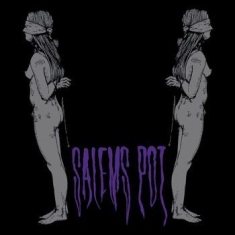 Salems Pot - Watch Me Kill You